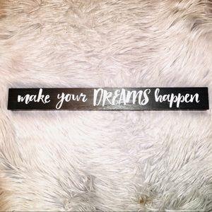 Make your dreams Happen Sign